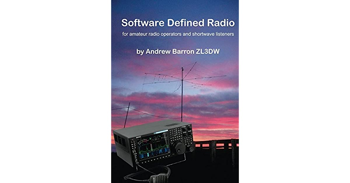 Software Defined Radio For Amateur Radio Operators And