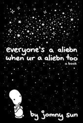 Everyone's a Aliebn When Ur a Aliebn Too Book Pdf
