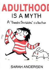 Adulthood Is a Myth (Sarah's Scribbles, #1) Book Pdf