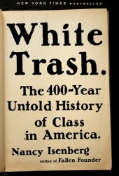 White Trash: The 400-Year Untold History of Class in America Book Pdf