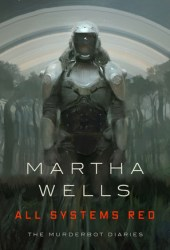 All Systems Red (The Murderbot Diaries, #1) Book Pdf