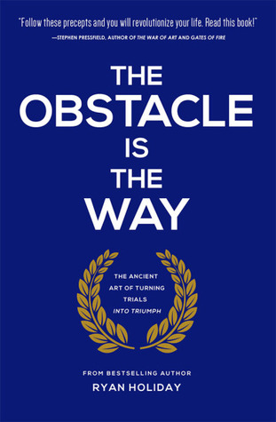 The Obstacle Is the Way: TOP 6 Livros de Ryan Holiday