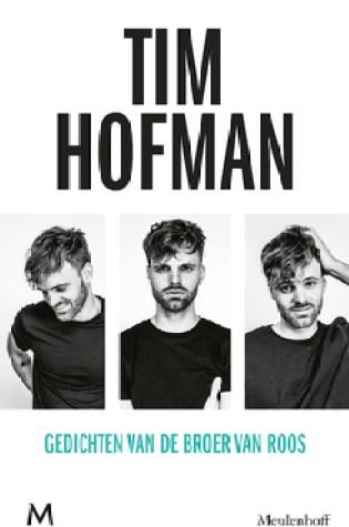 Gedichten van de broer van Roos – Tim Hofman