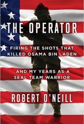 The Operator: Firing the Shots that Killed Osama bin Laden and My Years as a SEAL Team Warrior Book Pdf
