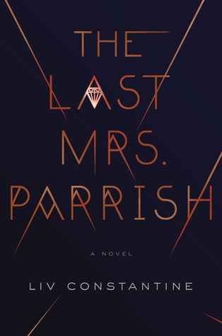 Book Blogger Hop: The Last Mrs Parrish by Liv Constantine. Link: https://i1.wp.com/i.gr-assets.com/images/S/compressed.photo.goodreads.com/books/1486501028l/34043643._SY475_.jpg?w=620&ssl=1