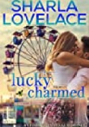 Lucky Charmed (Charmed in Texas, #2) Pdf Book