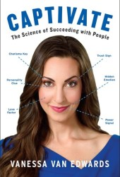 Captivate: The Science of Succeeding with People Book Pdf