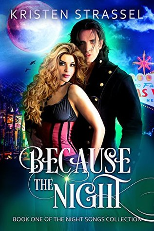 Because the Night (Night Songs Book 1)