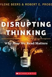 Disrupting Thinking: Why How We Read Matters Book Pdf