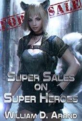 Super Sales on Super Heroes (Super Sales on Super Heroes, #1) Book Pdf