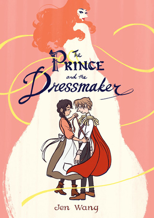 """Cover of """"The Prince And The Dressmaker' by Jen Wang"""