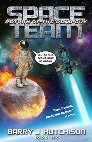 Space Team Six - Return of the dead guy.