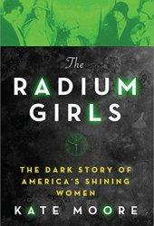 The Radium Girls: The Dark Story of America's Shining Women Book Pdf