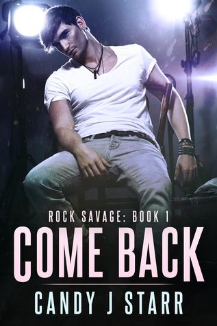 Come Back (Rock Savage, #1)