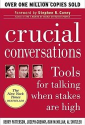 Crucial Conversations: Tools for Talking When Stakes Are High Pdf Book