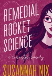 Remedial Rocket Science (Chemistry Lessons, #1) Book Pdf