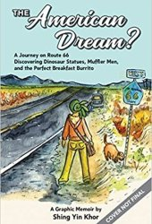 The American Dream? a Journey on Route 66 Discovering Dinosaur Statues, Muffler Man, and the Perfect Breakfast Burrito: a Graphic Memoir Pdf Book