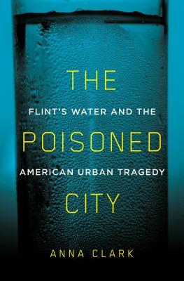 Download The Poisoned City: Flint's Water and the American Urban Tragedy