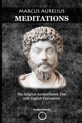 Download Marcus Aurelius Meditations: The Original Ancient Greek Text with English Translation