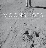 Moonshots: 50 Years of NASA Space Exploration Seen through Hasselblad Cameras by Piers Bizony