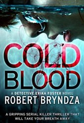 Cold Blood (Detective Erika Foster, #5) Book Pdf