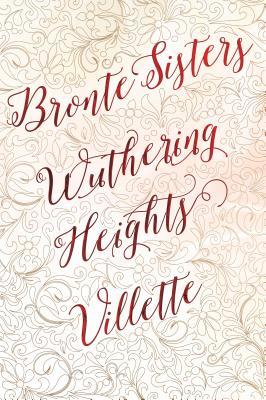 Bronte Sisters: Wuthering Heights / Villette