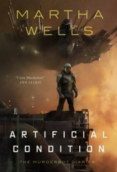 Artificial Condition (The Murderbot Diaries, #2) Book Pdf