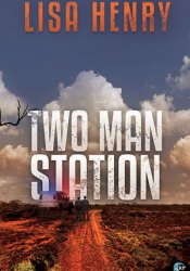 Two Man Station (Emergency Services, #1) Book by Lisa Henry