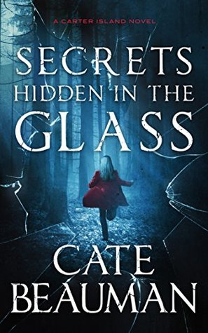 Secrets Hidden In The Glass (Carter Island, #1)