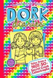 Tales from a Not-So-Secret Crush Catastrophe (Dork Diaries, #12) Book Pdf