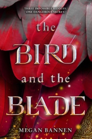 The Bird and the Blade – Megan Bannen