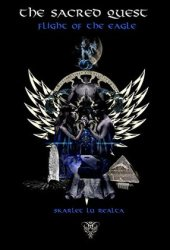 Flight of the Eagle: A Supernatural Magic Thriller Trilogy (The Sacred Quest Trilogy #2)