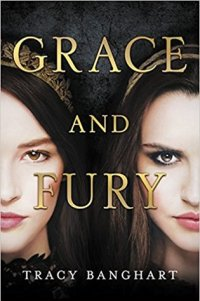 Recensie: Tracy Banghart – Grace and Fury