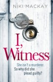 I, Witness (Madison Attallee, #1)