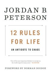 12 Rules for Life: An Antidote to Chaos Book Pdf