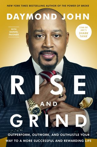 Download Rise and Grind: Outperform, Outwork, and Outhustle Your Way to a More Successful and Rewarding Life