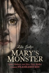 Mary's Monster: Love, Madness, and How Mary Shelley Created Frankenstein Book Pdf