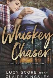 Whiskey Chaser (Bootleg Springs, #1) Book Pdf