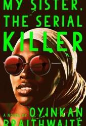My Sister, the Serial Killer Book Pdf