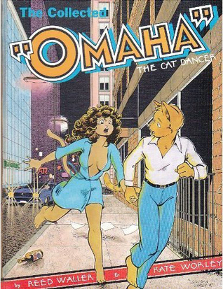 The Collected Omaha the Cat Dancer, Vol. 1 by Reed Waller