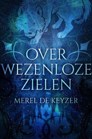 Over wezenloze zielen – Merel De Keyzer
