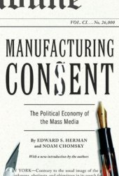 Manufacturing Consent: The Political Economy of the Mass Media Pdf Book