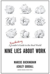 Nine Lies About Work: A Freethinking Leader's Guide to the Real World Pdf Book
