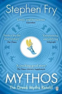 Mythos: A Retelling of the Myths of Ancient Greece – Stephen Fry