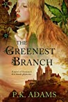 The Greenest Branch (Hildegard of Bingen #1)