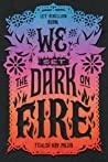 We Set the Dark on Fire (We Set the Dark on Fire, #1)