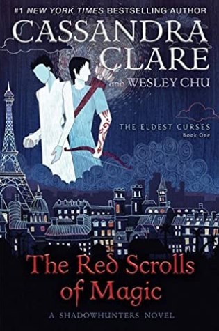 The Red Scrolls of Magic (The Eldest Curses #1) – Cassandra Clare