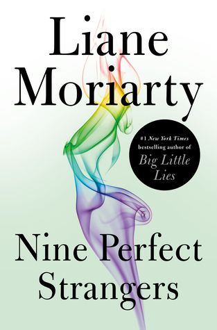 Liane Moriarty, 'Nine Perfect Strangers' Link: https://i1.wp.com/i.gr-assets.com/images/S/compressed.photo.goodreads.com/books/1529076901l/39280445.jpg?w=750&ssl=1