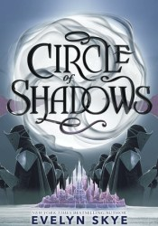 Circle of Shadows (Circle of Shadows, #1) Book by Evelyn Skye