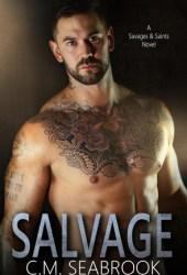 Salvage (Savages and Saints, #3)
